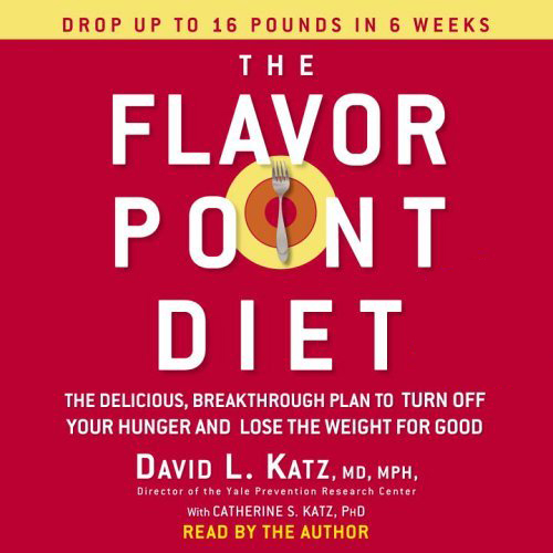 The Flavor Point Diet: The Delicious, Breakthro...