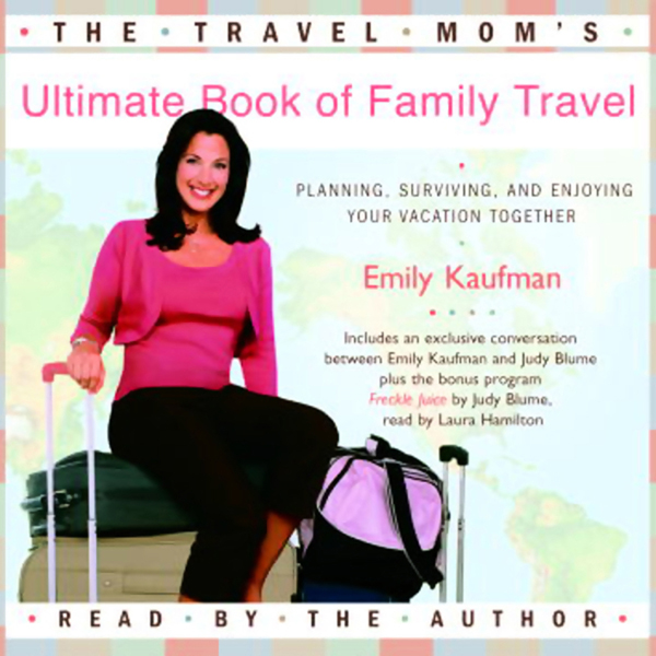 The Travel Mom´s Ultimate Book of Family Travel...