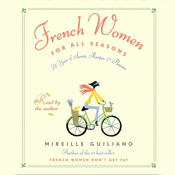 French Women for All Seasons: A Year of Secrets...