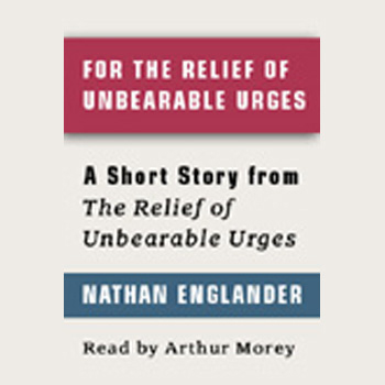 For the Relief of Unbearable Urges (Short Story...