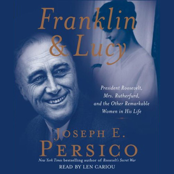 Franklin and Lucy: President Roosevelt, Mrs. Ru...