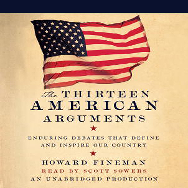 The Thirteen American Arguments: Enduring Debat...