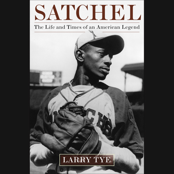Satchel: The Life and Times of an American Lege...