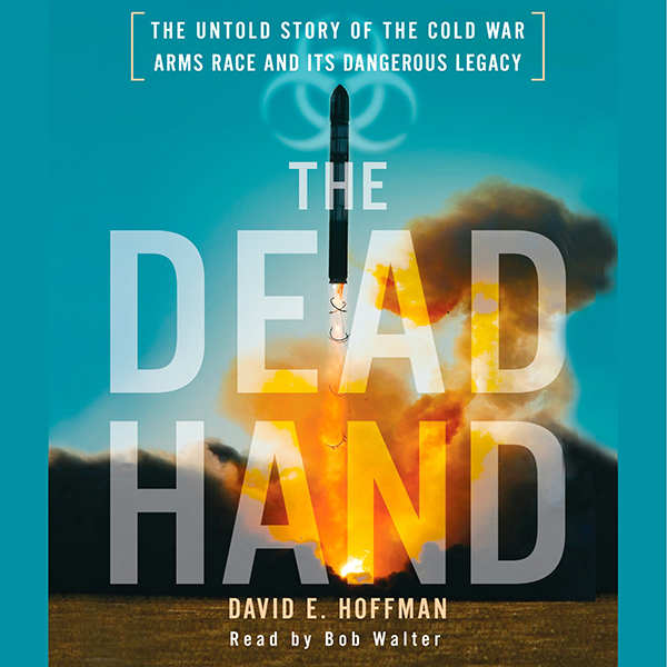 The Dead Hand: The Untold Story of the Cold War...