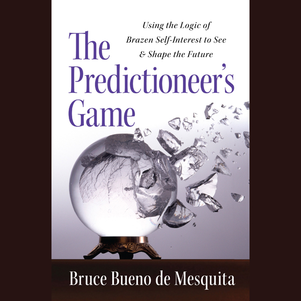 The Predictioneer´s Game: Using the Logic of Br...