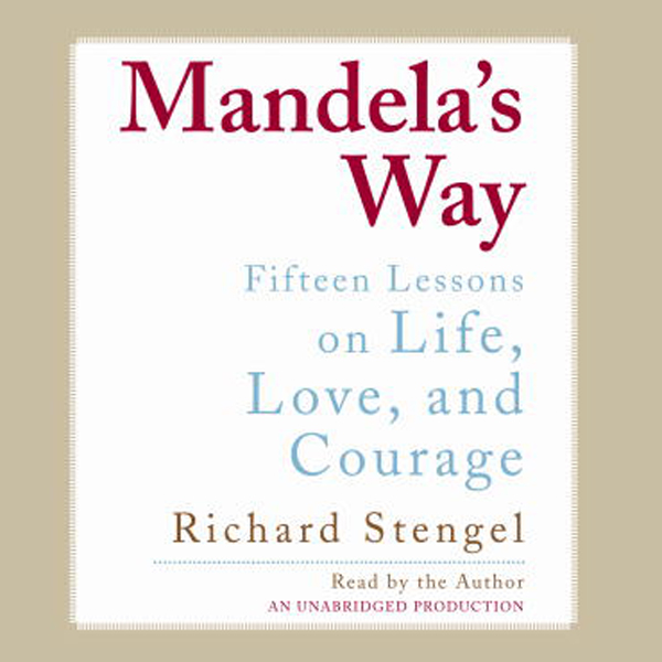 Mandela´s Way: Fifteen Lessons on Life, Love, a...