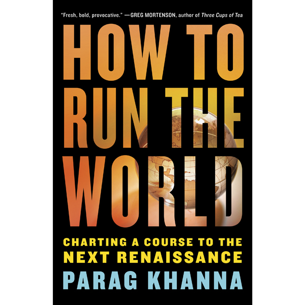 How to Run the World: Charting a Course to the ...