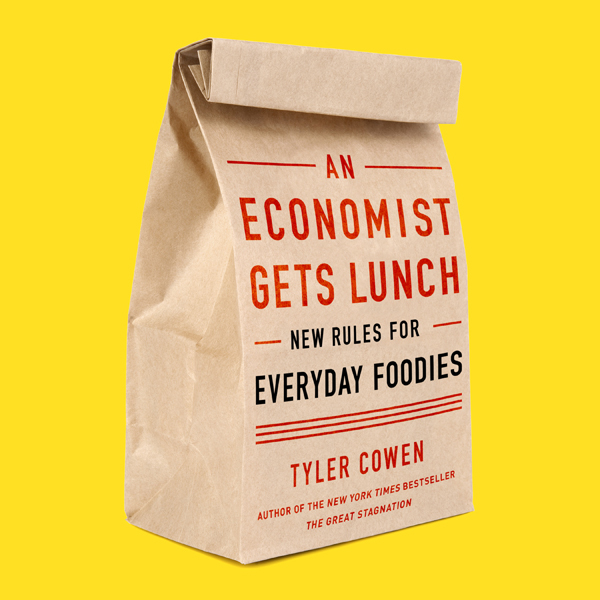 An Economist Gets Lunch: New Rules for Everyday...