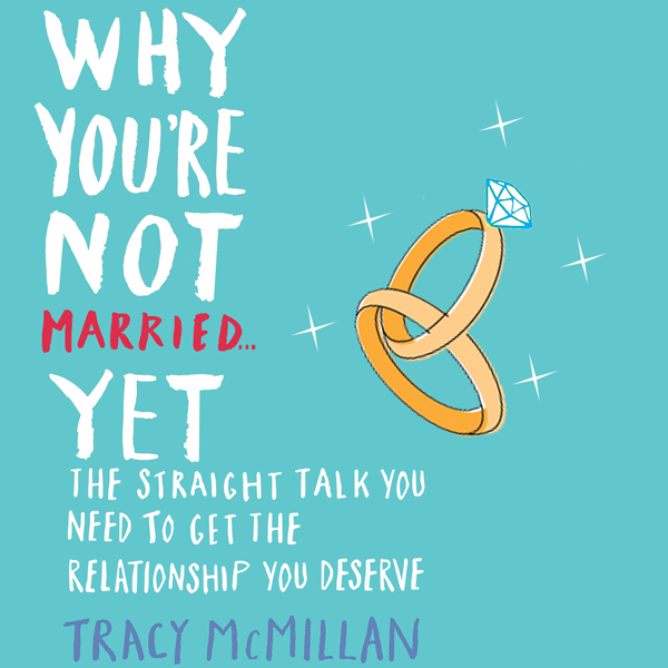 Why You´re Not Married... Yet: The Straight Tal...