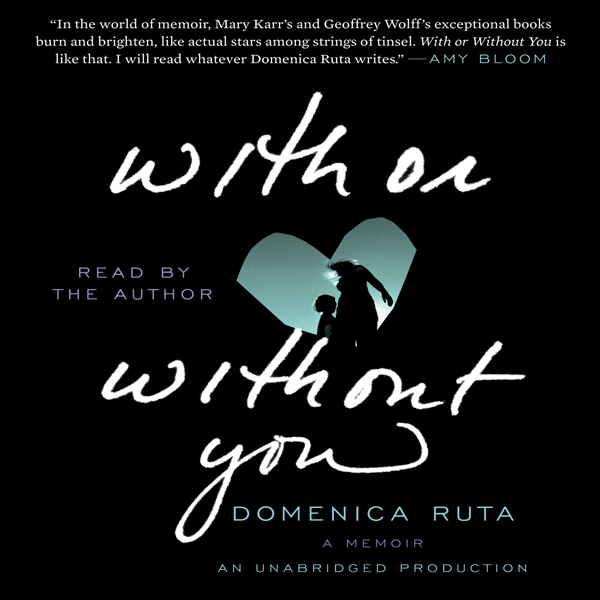 With or Without You: A Memoir , Hörbuch, Digital, 1, 432min