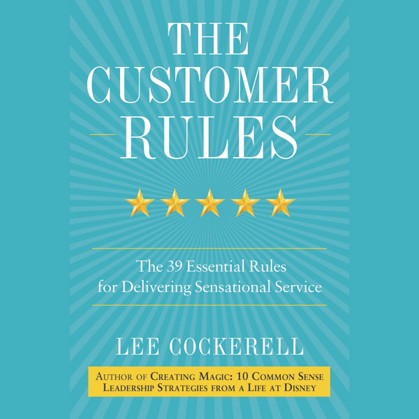 The Customer Rules: The 39 Essential Rules for ...
