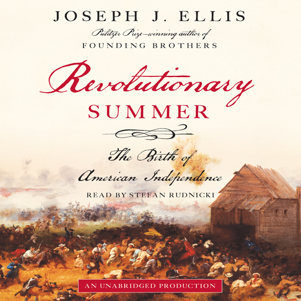 Revolutionary Summer: The Birth of American Ind...