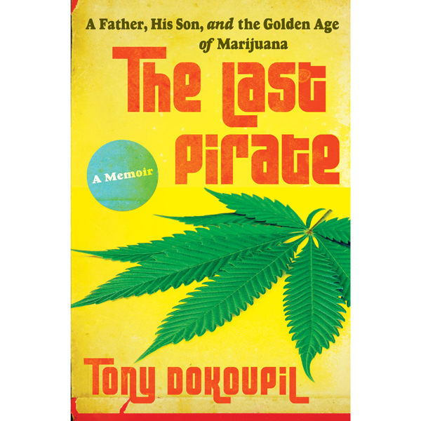 The Last Pirate: A Father, His Son, and the Gol...