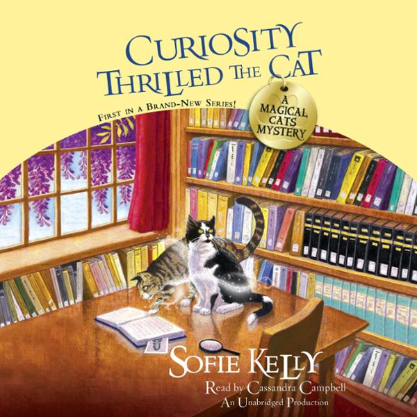 Curiosity Thrilled the Cat: A Magical Cats Mystery , Hörbuch, Digital, 1, 628min