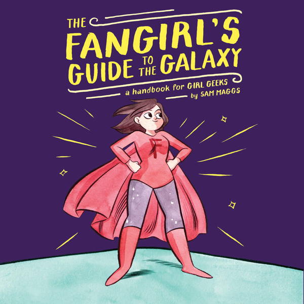 The Fangirl´s Guide to the Galaxy: A Handbook f...