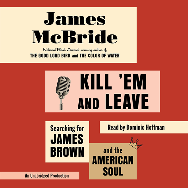 Kill ´Em and Leave: Searching for James Brown a...