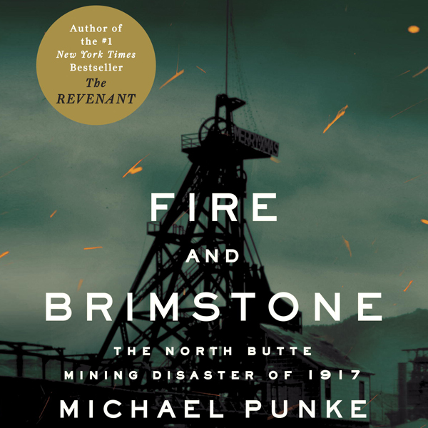 Fire and Brimstone: The North Butte Mining Disa...