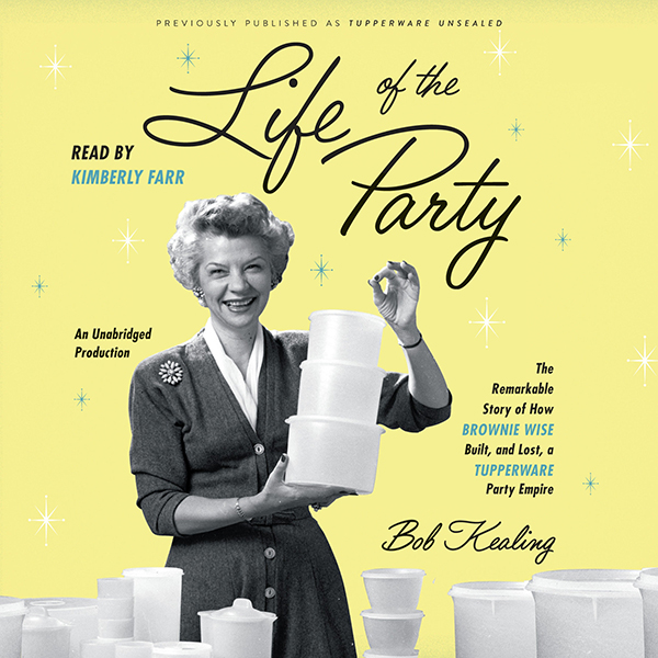 Life of the Party: The Remarkable Story of How ...