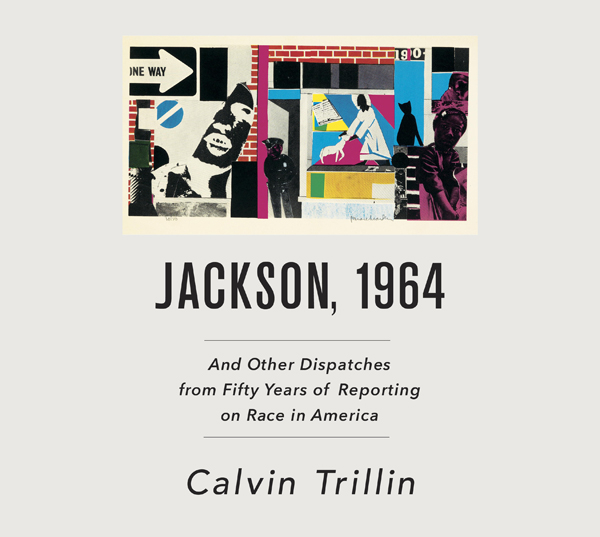 Jackson, 1964: And Other Dispatches from Fifty ...