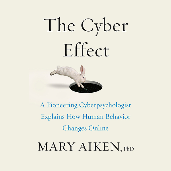 The Cyber Effect: A Pioneering Cyberpsychologis...