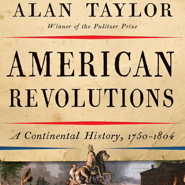 American Revolutions: A Continental History, 17...