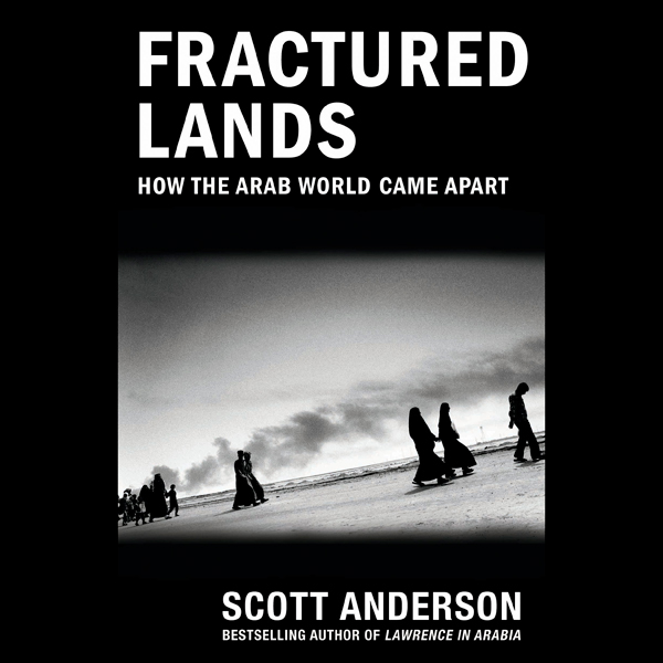Fractured Lands: How the Arab World Came Apart ...