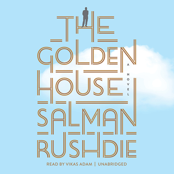 The Golden House: A Novel (Unabridged)