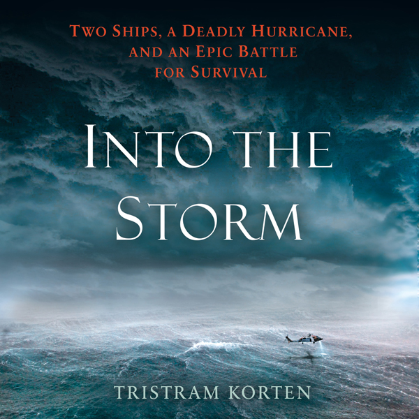 Into the Storm: Two Ships, a Deadly Hurricane, ...