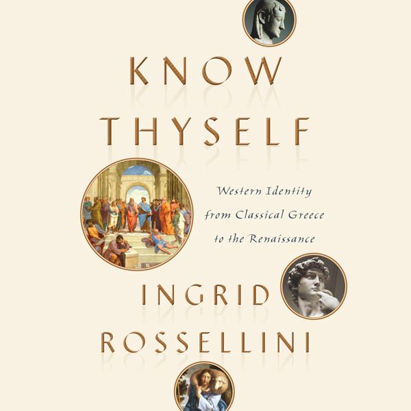 Know Thyself: Western Identity from Classical G...