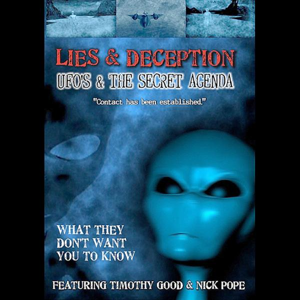 Lies and Deception: UFOs and the Secret Agenda ...