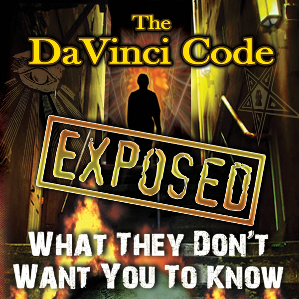 The Da Vinci Code Exposed: What They Don´t Want...