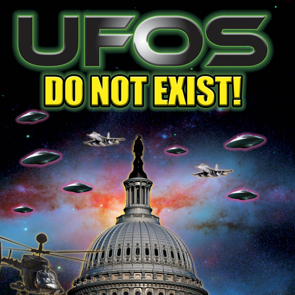 UFOs Do Not Exist!: The Grand Deception and Cov...
