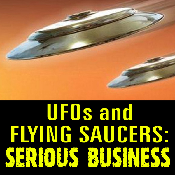 UFOs and Flying Saucers: Serious Business, Hörb...