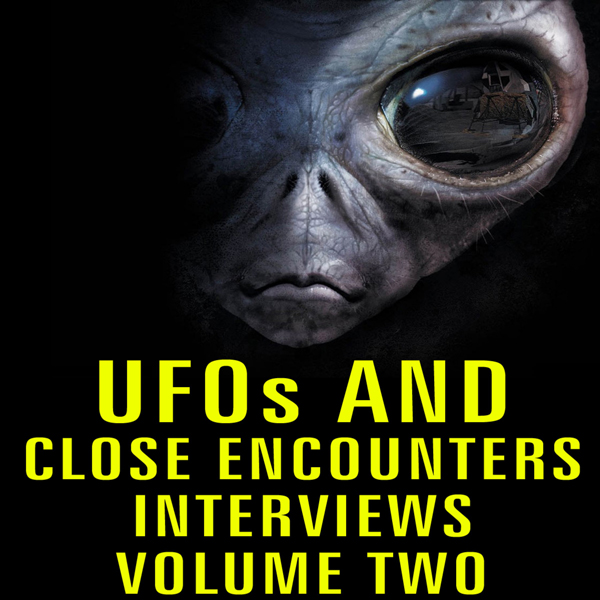 UFOs and Close Encounters Interviews, Volume 2,...