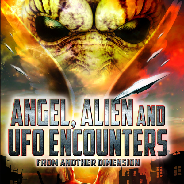 Angel, Alien and UFO Encounters from Another Dimension, Hörbuch, Digital, 1, 77min