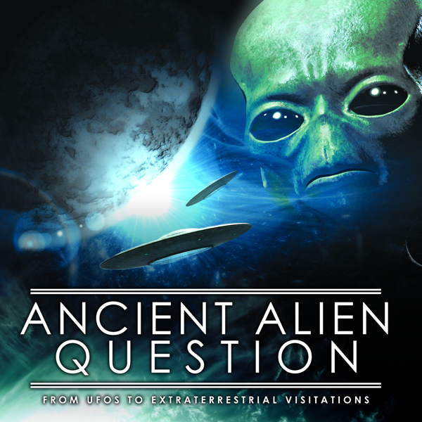 The Ancient Alien Question: From UFOs to Extrat...
