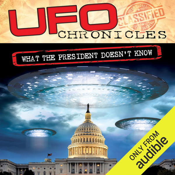 UFO Chronicles: What the President Doesn´t Know...