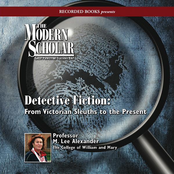 The Modern Scholar: Detective Fiction: From Vic...