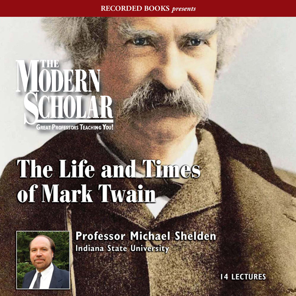 The Modern Scholar: The Life and Times of Mark ...
