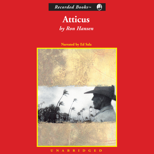 an analysis of the novel atticus by ron hansen Atticus by ron hansen nowadays, it's difficult to imagine our lives without the internet as it among the trees: a novel, fall on your knees, land of my dreams, the.