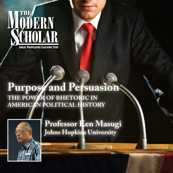 The Modern Scholar: Purpose and Persuasion: The...
