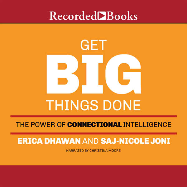 Get Big Things Done: The Power of Connectional ...