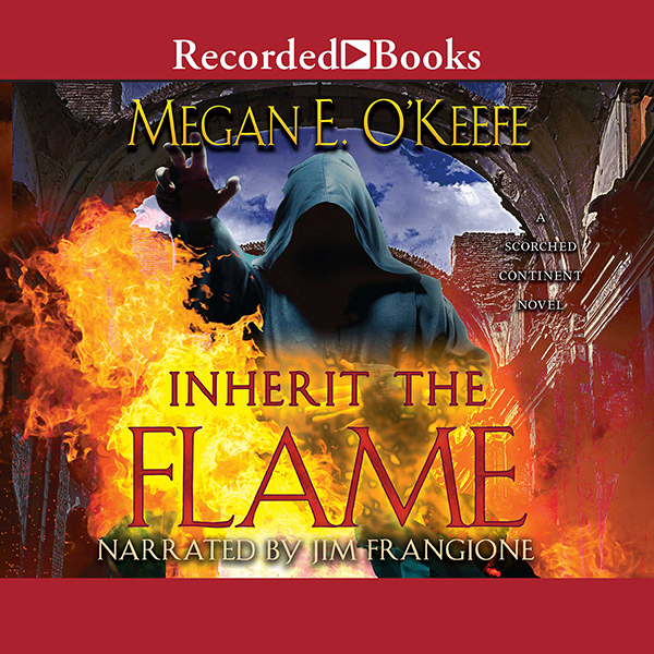 Inherit the Flame: Scorched Continent, Book 3 , Hörbuch, Digital, 1, 784min