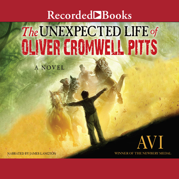 The Unexpected Life of Oliver Cromwell Pitts: B...