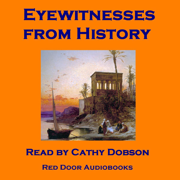 Eyewitnesses from History: Notable letters and diaries from the great journal writers , Hörbuch, Digital, 1, 200min