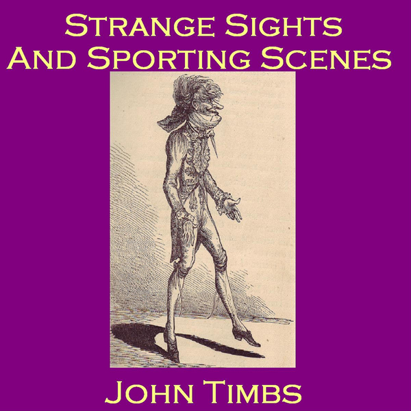 Strange Sights and Sporting Scenes: Eccentric O...