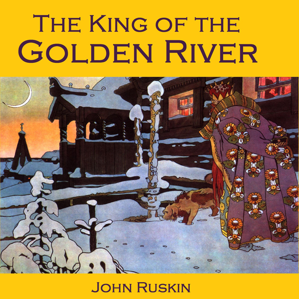 The King of the Golden River: or The Black Brot...