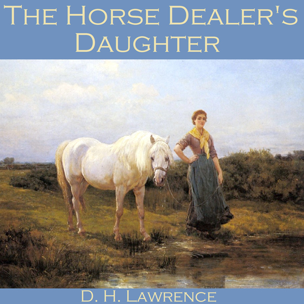 "a literary analysis of the symbolism in the horse dealers daughter by d h lawrence Theme analysis of dh lawrence's ""the horse dealer's daughter"" many authors are recognized by a reoccurring theme found throughout their works."