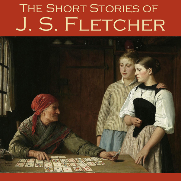 The Short Stories of J. S. Fletcher , Hörbuch, ...