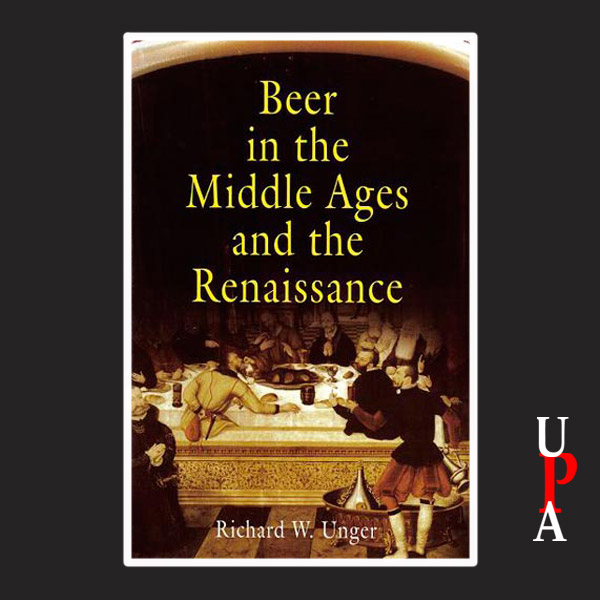 Beer in the Middle Ages and the Rennaissance , ...